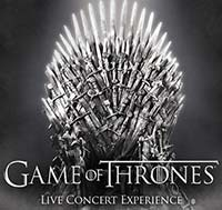 GAME OF THRONES LIVE CONCERT EXPERIENCE