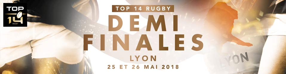 DEMI FINALES TOP 14